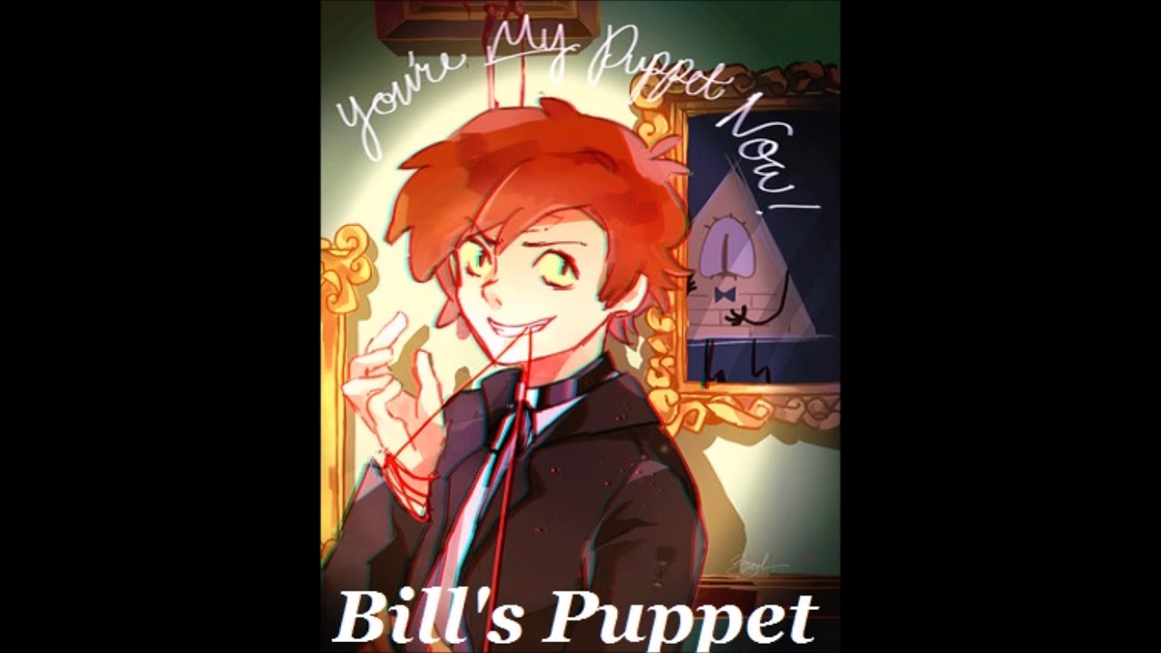 Gravity Falls Song Covers 4 Bills Puppet By Bill Cipher