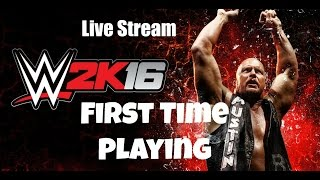 WWE 2K16 Live Stream: First Time Playing!