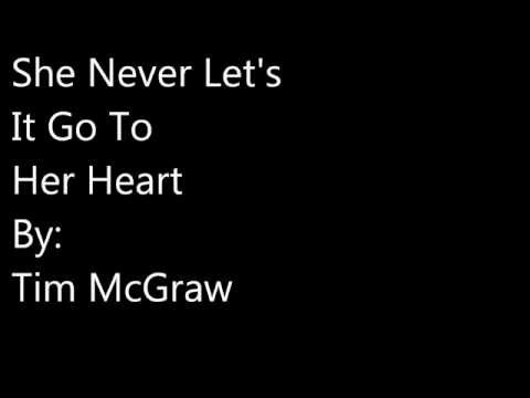 She Never Let's It Go To Her Heart By Tim McGraw