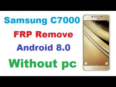 Samsung C7000 FRP Remove Android 8 0 without pc last