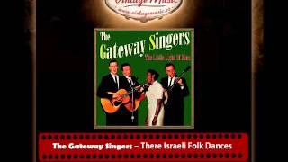 The Gateway Singers – There Israeli Folk Dances