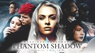 Phantom Shadow Music Trailer