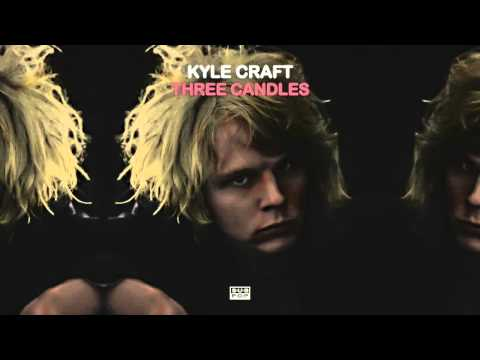 Kyle Craft - Three Candles