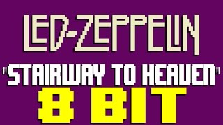 Stairway to Heaven [8 Bit Tribute to Led Zeppelin] - 8 Bit Universe