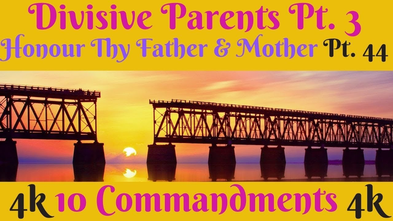 TEN COMMANDMENTS: HONOUR THY FATHER AND THY MOTHER PT. 44 (DIVISIVE PARENTS PT. 3)