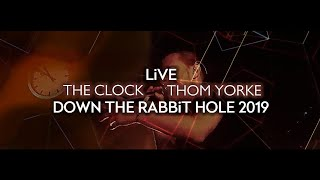 Thom Yorke - The Clock (Live at Down The Rabbit Hole 2019)