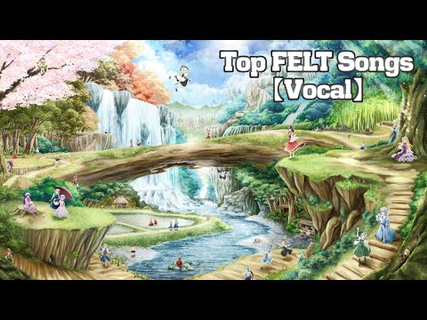 Top FELT Songs【Vocal】
