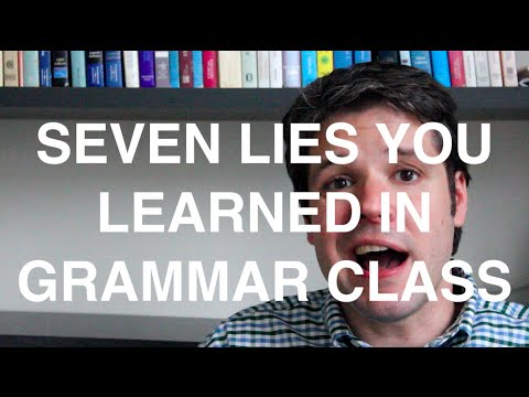 Seven lies you (probably) learned in grammar class