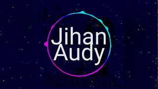JIHAN AUDY Move On   OM New PallapA