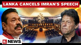 Sri Lanka Cancels Imran Khan's Speech To Its Parliament; Visiting Pakistan PM Embarrassed