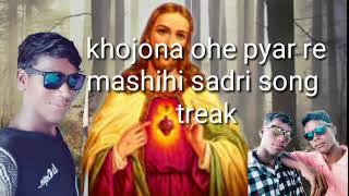 Christian sadri song music karko //khojo na ohe pyar re