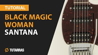 Como tocar BLACK MAGIC WOMAN de Santana en Guitarra electrica TUTORIAL