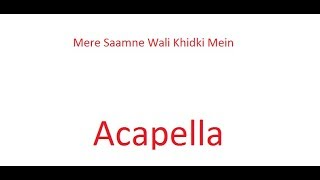 Mere Saamne Wali Khidki Mein - Padosan - Saira Banu, Sunil Dutt & Kishore Kumar (Clear Acapella)