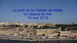 Le port de  La Valette de Malte vu depuis la mer LC VIDEO