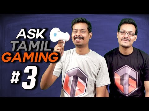 Ask Tamil Gaming #3 ( Live Q&A )