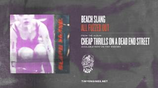 Beach Slang - All Fuzzed Out