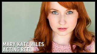 Mary Kate Wiles Acting Reel 2015