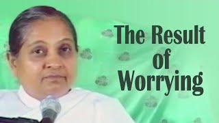 The Result of Worrying