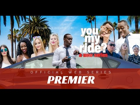 YOU MY RIDE? [OFFICIAL WEB SERIES PREMIER]