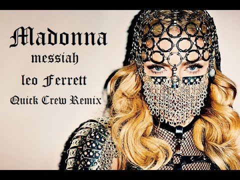 Madonna - Messiah / Leo Ferrett  Quick Crew Remix feat. Thequickstyle  ( Special Performance ) Video