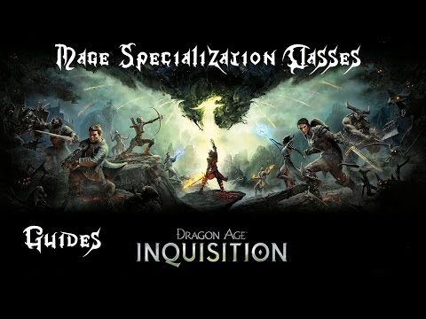 Dragon Age Inquisition Guides: Mage Specialization Classes