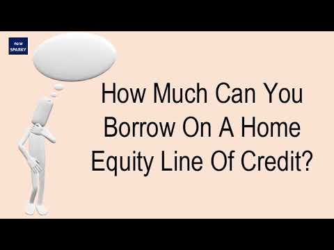 How Much Can You Borrow On A Home Equity Line Of Credit?