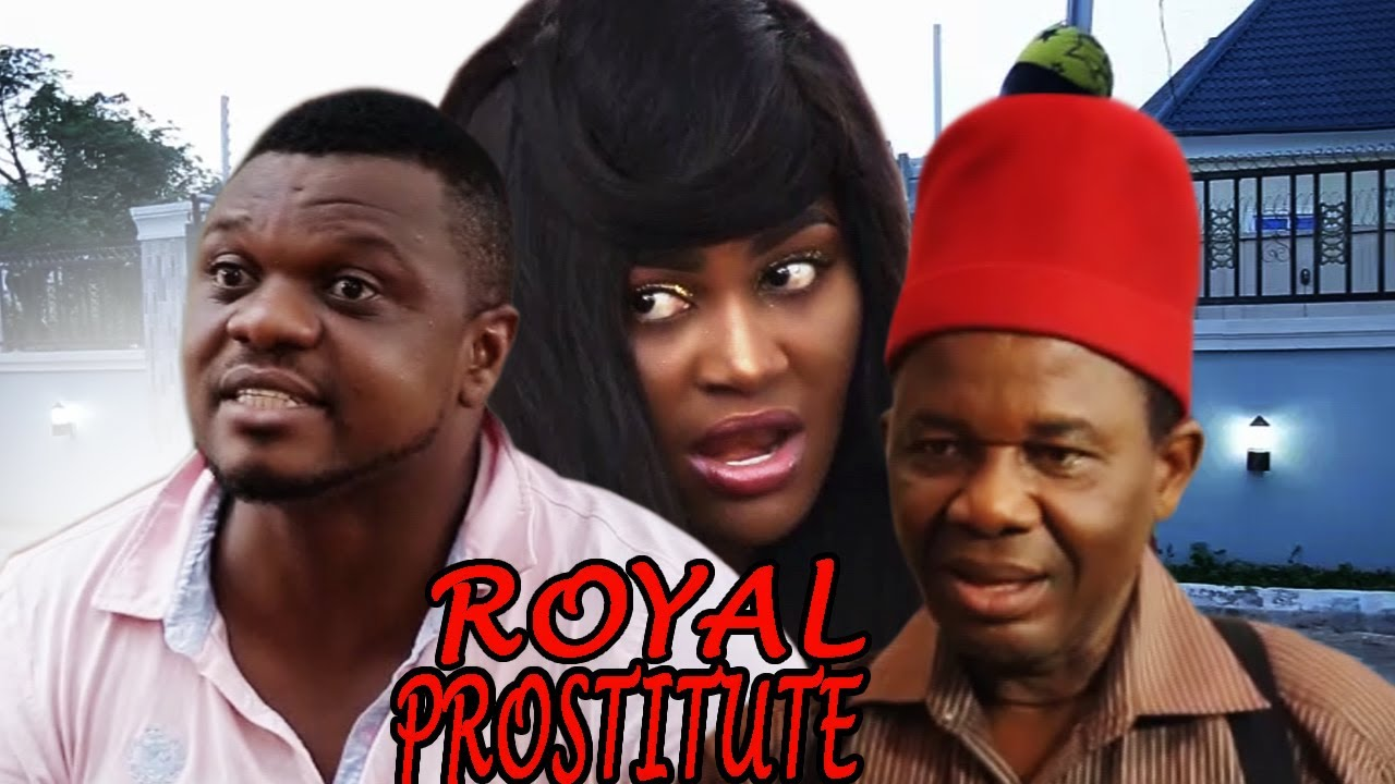 Download Royal Prostitute Season 1 $ 2 - Movies 2017   Latest Nollywood Movies 2017   Family movie