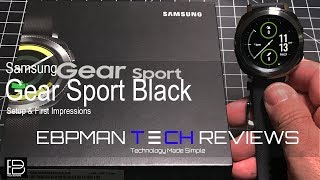 Happy Samsung Gear Sport Day! Samsung Gear Sport Unboxing, Setup & Initial Impressions