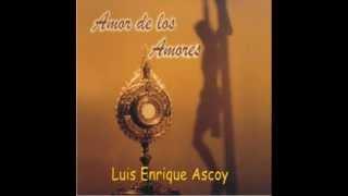 Por la Señal de la Cruz - Luis Enrique Ascoy
