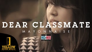Repeat youtube video Mayonnaise - Dear Classmate (Official Music Video)