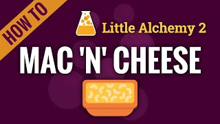 How to make MĄC 'N' CHEESE in Little Alchemy 2
