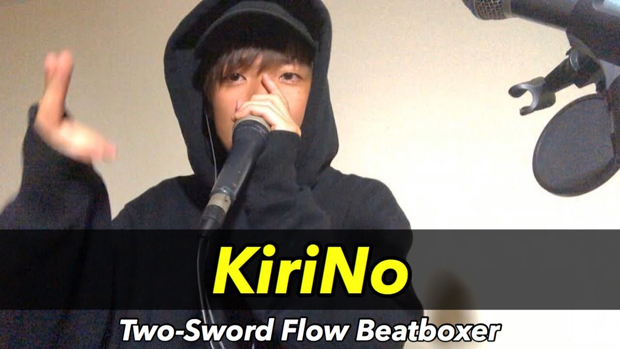KiriNo|Two-Sword Flow Beatboxer