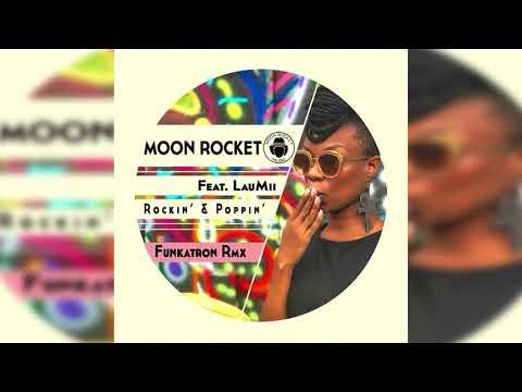 Moon Rocket Feat. LauMii _ Rockin' & Poppin' _ (Funkatron Remix)