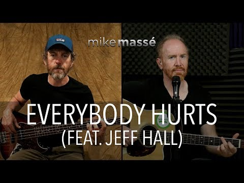 Everybody Hurts (R.E.M. cover) - Mike Massé and Jeff Hall