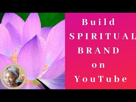 BUILD A HEALING/ SPIRITUAL BUSINESS ON YOUTUBE (2020)