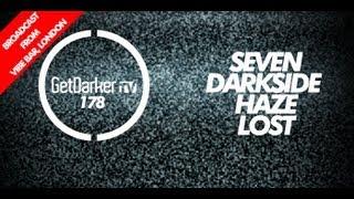 GetDarkerTV LIVE #178 - Seven, Haze, Darkside & Lost
