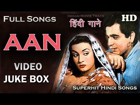 Aan  - Hindi Movie Songs (HD) | Video Jukebox | Bollywood Popular Songs