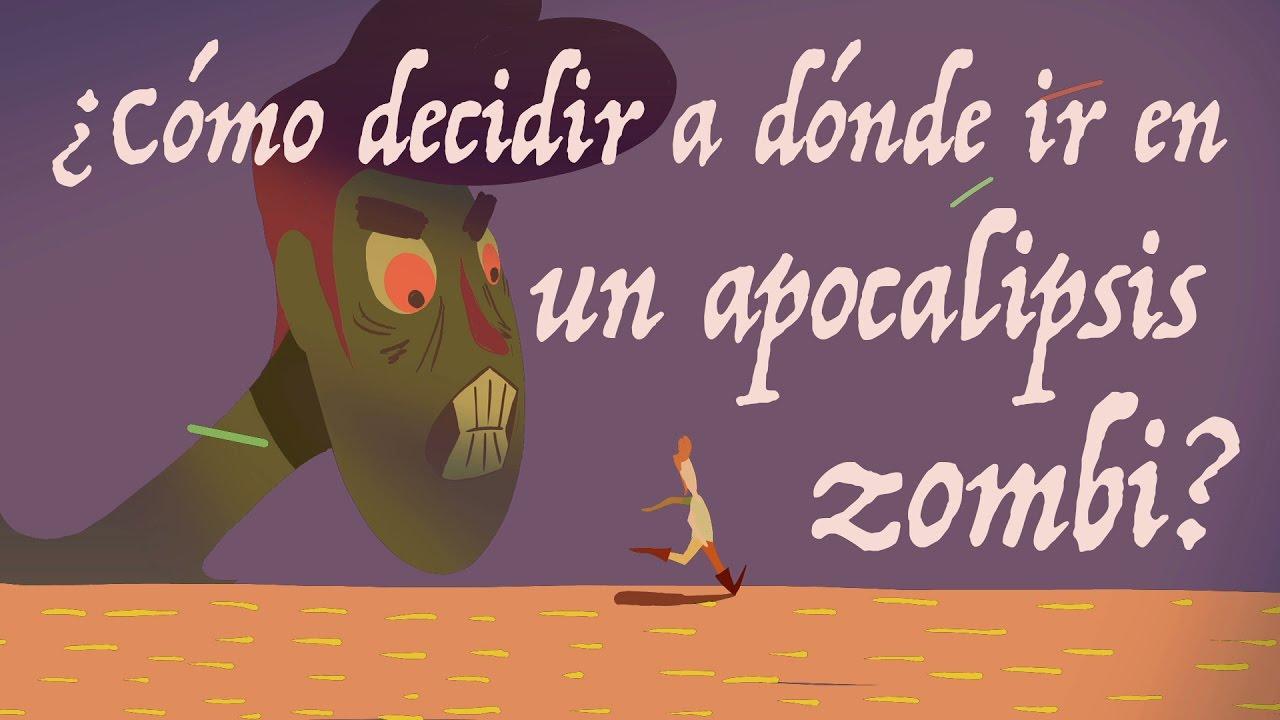 ¿Cómo decidir a dónde ir en un apocalipsis zombi? - David Hunter