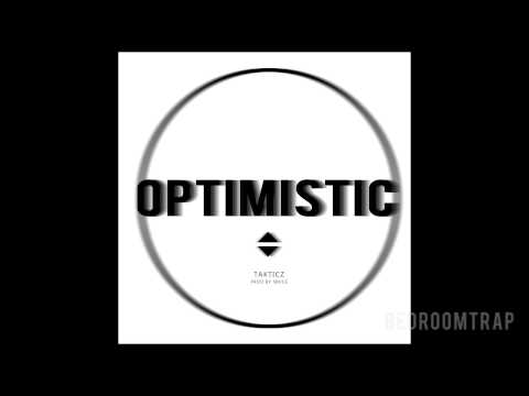 Takticz - Optimistic (Prod By Sbvce)