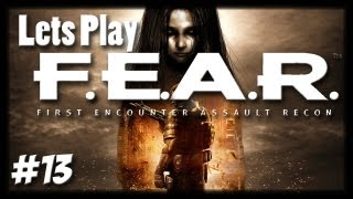 Lets Play FEAR Ep 13 The Dark