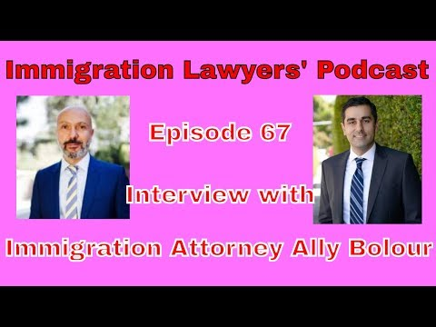 [67] Interview with Immigration Attorney Ally Bolour