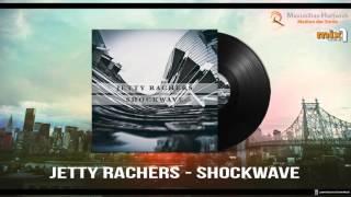 Jetty Rachers - Shockwave (Original Mix)