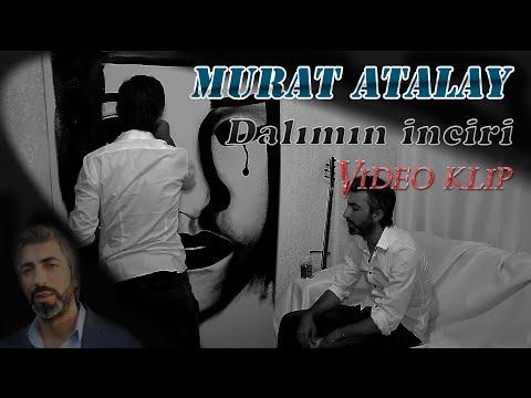 MURAT ATALAY ( Dalımın İnciri )   2016 Offical Klip Full HD
