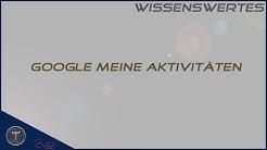Google meine Aktivitäten anzeigen