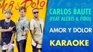 Carlos Baute feat Alexis & Fido - Amor y Dolor (Karaoke) | CantoYo