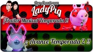 TRAILER MUSICAL Las Aventuras de Ladypig Temporada 1!!🎵🎶|  y Avance Temporada 2!! | Anima Toys