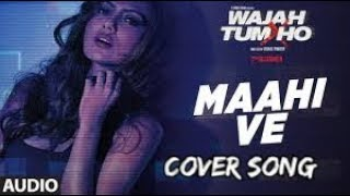 Mahi ve | Cover by Varsha Tripathi | Cover song lover'z