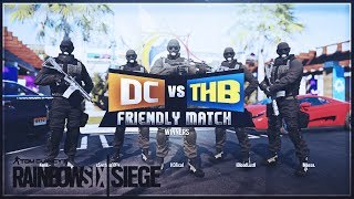 Rainbow 6 Siege: DC vs. THB Friendly Match