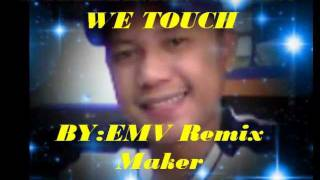 SOMETIMES WHEN WE TOUCH REMIX