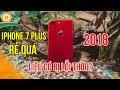 Năm 2018 mua iPhone 7 Plus rẻ quá liệu có bị lỗi thời